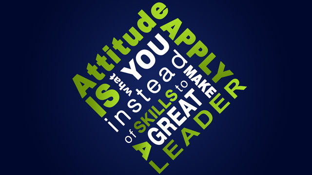 Great leaders apply attitude instead of skill